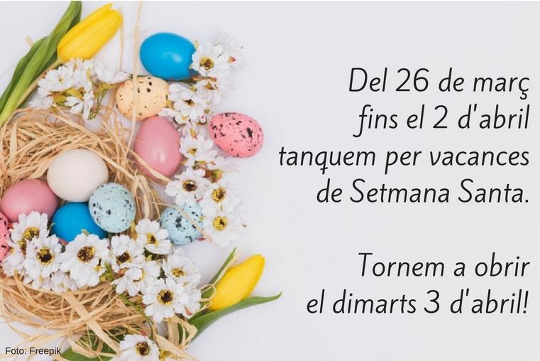 Tanquem del 26 de març al 2 d'abril per vacances de Setmana Santa
