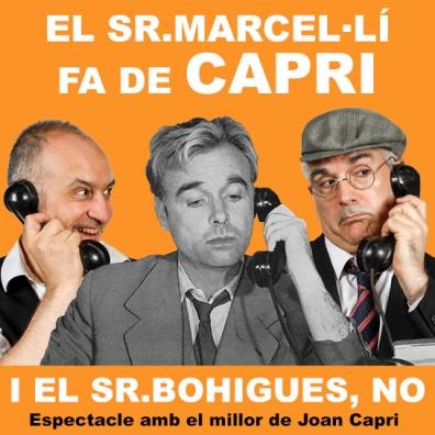 """Subtitulem l'obra """"El sr. Marcel·lí fa de Capri i el Sr. Bohigues, no"""" al Teatre Goya"""