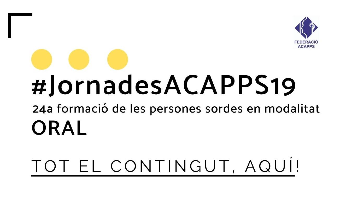Les #JornadesACAPPS19 tornen a fer visible el col·lectiu de les persones sordes que es comuniquen oralment