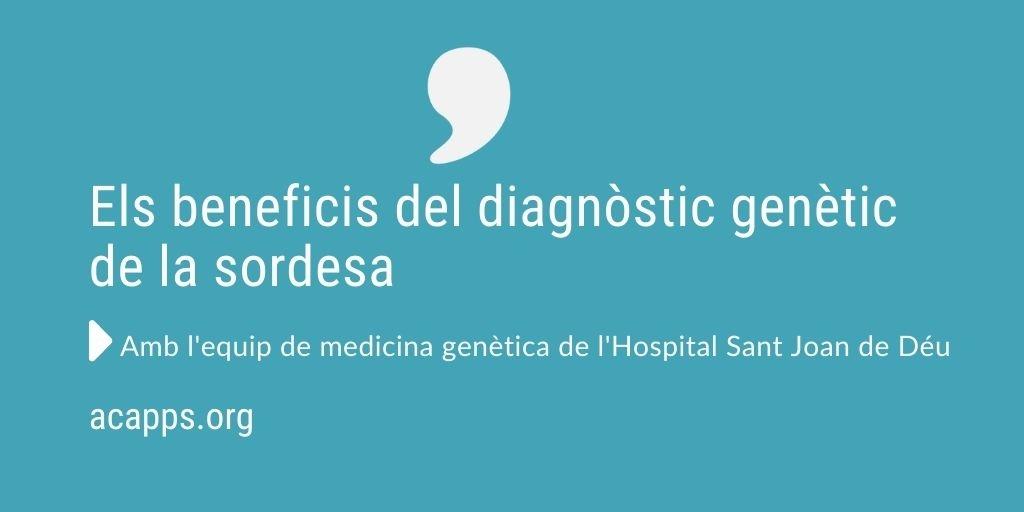 Els beneficis del diagnòstic genètic de la sordesa. En parlem amb l'equip de l'Hospital Sannt Joan de Déu